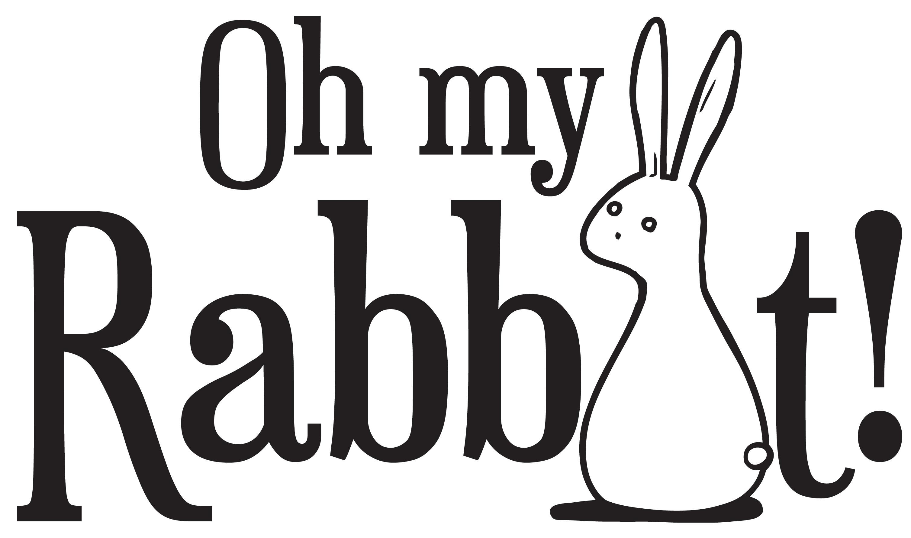 Oh my Rabbit!